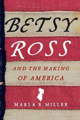 Betsy Ross and the Making of America Cover Image
