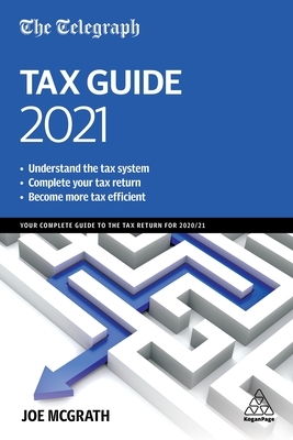 The Telegraph Tax Guide 2021: Your Complete Guide to the Tax Return for 2020/21 Cover Image
