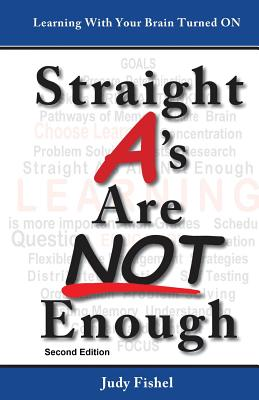 Straight A's Are Not Enough: Learning With Your Brain Turned On Cover Image