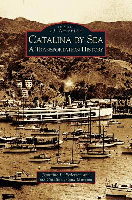 Catalina by Sea: A Transportation History Cover Image