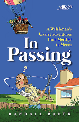 In Passing: A Welshman's Bizarre Adventures from Merthyr to Mecca Cover Image