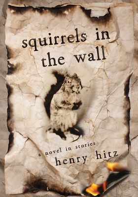 Squirrels in the Wall: A Novel in Stories Cover Image