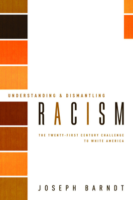 Understanding and Dismantling Racism: The Twenty-First Century Challenge to White America Cover Image