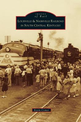 Louisville & Nashville Railroad in South Central Kentucky Cover Image