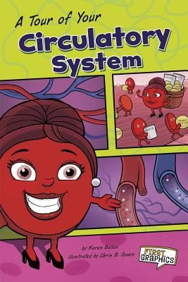 A Tour of Your Circulatory System (First Graphics: Body Systems) Cover Image