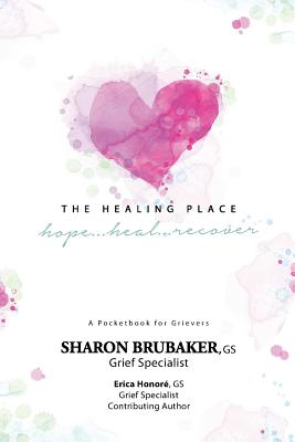 The Healing Place: hope...heal...recover Cover Image