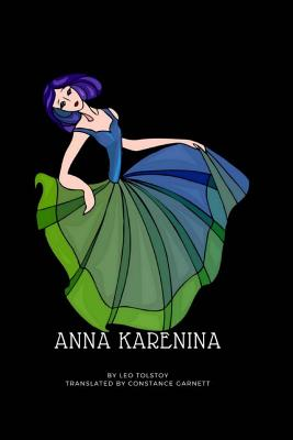 Anna Karenina: By Leo Tolstoy ( Translated by Constance Garnett ) Cover Image