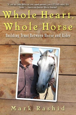 Whole Heart, Whole Horse: Building Trust Between Horse and Rider Cover Image