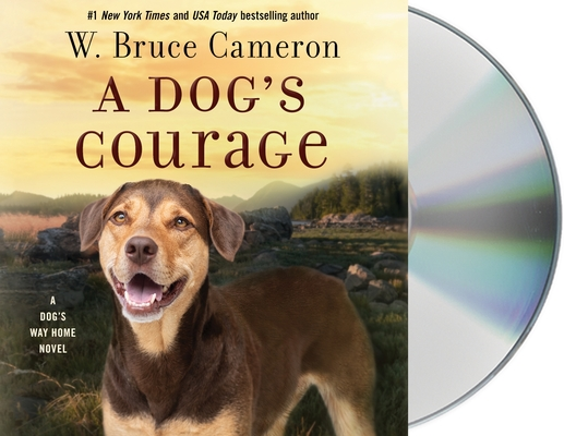 A Dog's Courage: A Dog's Way Home Novel Cover Image