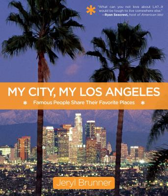 My City, My Los Angeles: Famous People Share Their Favorite Places Cover Image
