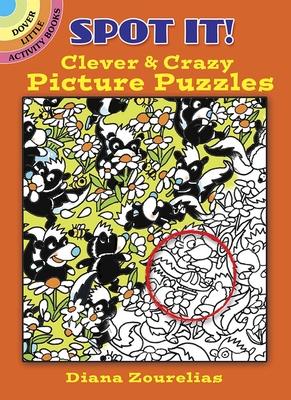 Spot It! Clever & Crazy Picture Puzzles (Dover Little Activity Books) Cover Image