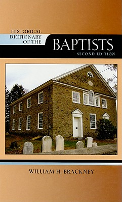 Cover for Historical Dictionary of the Baptists (Historical Dictionaries of Religions #94)