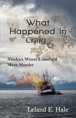 What Happened in Craig: Alaska's Worst Unsolved Mass Murder Cover Image