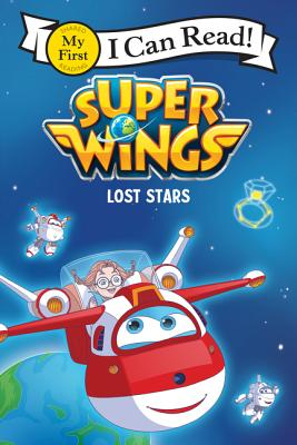 Super Wings: Lost Stars (My First I Can Read) Cover Image