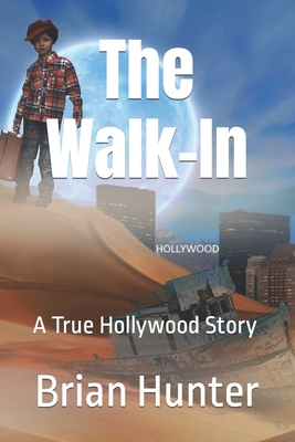 The Walk-In: A True Hollywood Story Cover Image