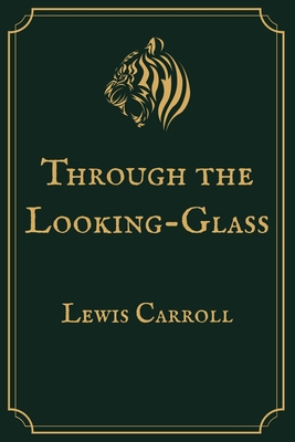 Through the Looking-Glass: Premium Edition Cover Image