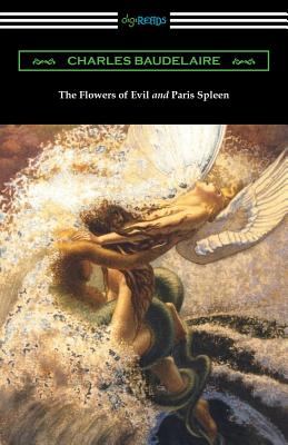 The Flowers of Evil and Paris Spleen (with an Introduction by James Huneker) Cover Image