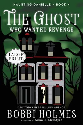 The Ghost Who Wanted Revenge (Haunting Danielle #4) Cover Image