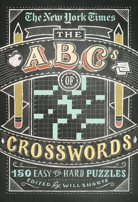The New York Times ABCs of Crosswords: 200 Easy to Hard Puzzles Cover Image