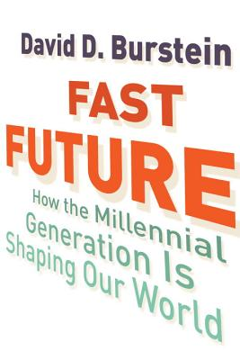 Fast Future: How the Millennial Generation Is Shaping Our World Cover Image