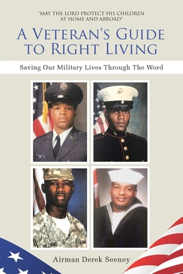 A Veteran's Guide to Right Living: Saving Our Military Lives Through The Word Cover Image
