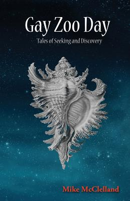 Gay Zoo Day: Tales of Seeking and Discovery Cover Image
