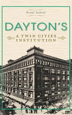 Dayton's: A Twin Cities Institution Cover Image