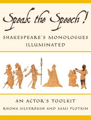 Speak the Speech!: Shakespeare's Monologues Illuminated Cover Image