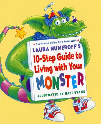 Laura Numeroff's 10-Step Guide to Living with Your Monster Cover Image