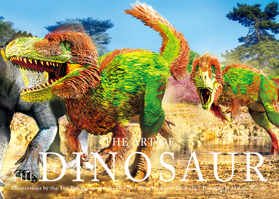 The Art of the Dinosaur: Illustrations by the Top Paleoartists in the World Cover Image