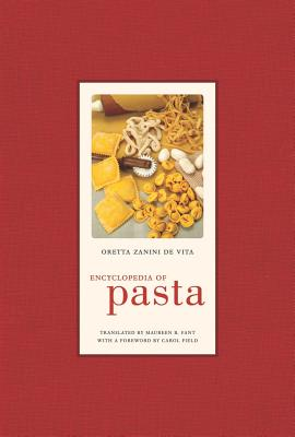 Encyclopedia of Pasta (California Studies in Food and Culture #26) Cover Image