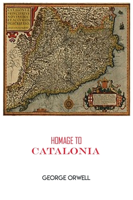 Homage to Catalonia: George Orwell Paperback Book Cover Image