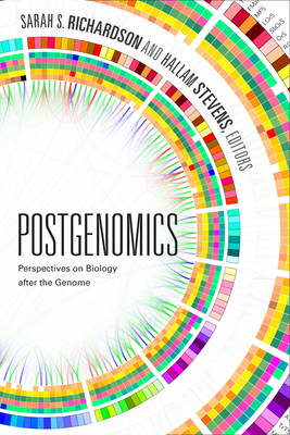 Postgenomics: Perspectives on Biology after the Genome Cover Image