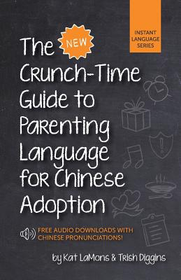 The New Crunch-Time Guide to Parenting Language for Chinese Adoption Cover Image