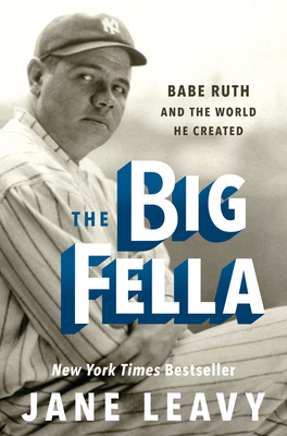 The Big Fella: Babe Ruth and the World He Created Cover Image