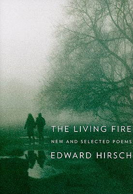 The Living Fire: New and Selected Poems, 1975-2010 Cover Image