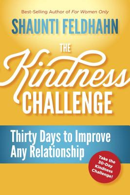 The Kindness Challenge: Thirty Days to Improve Any Relationship Cover Image