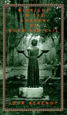 Midnight in the Garden of Good and Evil: A Savannah Story Cover Image