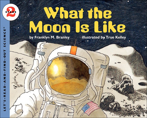 What the Moon Is Like (Let's Read-And-Find-Out Science #2) Cover Image