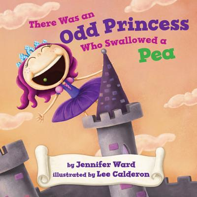 There Was an Odd Princess Who Swallowed a Pea Cover