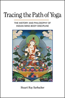 Tracing the Path of Yoga: The History and Philosophy of Indian Mind-Body Discipline Cover Image