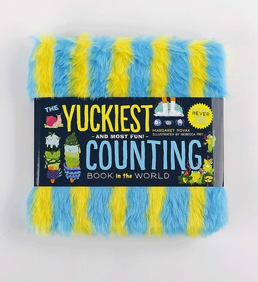 The Yuckiest Counting Book in the World!: Kids will Never Forget Their Numbers!  Cover Image