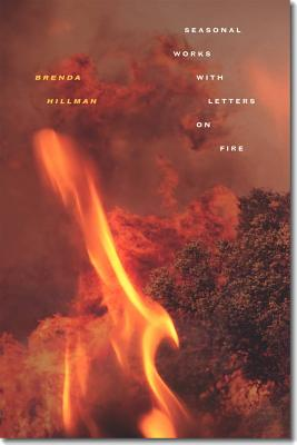 Seasonal Works with Letters on Fire (Wesleyan Poetry) Cover Image