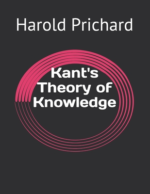 Kant's Theory of Knowledge Cover Image