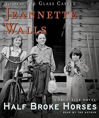 Half Broke Horses: A True-Life Novel Cover Image