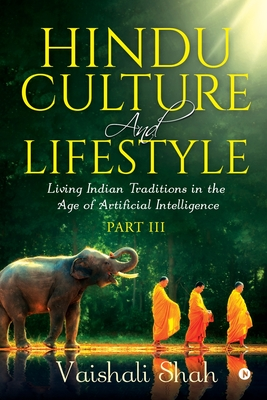 Hindu Culture and Lifestyle - Part III: Living Indian Traditions in the Age of Artificial Intelligence Cover Image