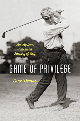 Game of Privilege: An African American History of Golf Cover Image