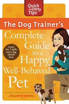 Cover for The Dog Trainer's Complete Guide to a Happy, Well-Behaved Pet