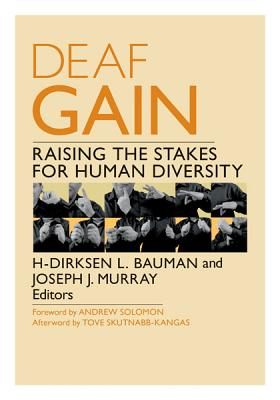 Deaf Gain: Raising the Stakes for Human Diversity Cover Image