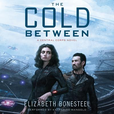 The Cold Between Lib/E: A Central Corps Novel Cover Image